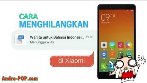 cara menghilangkan notifikasi wanita untuk bahasa indonesia di xiaomi