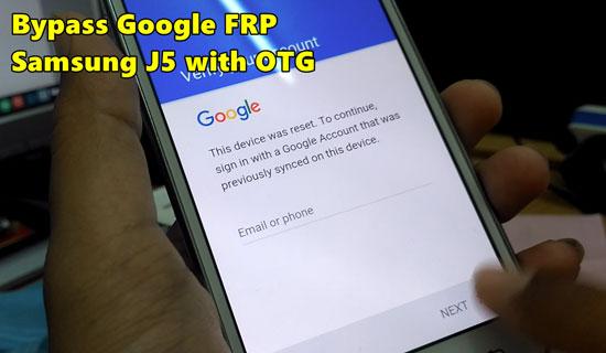 Cara Bypass Google FRP Samsung J5 via Flashdisk OTG